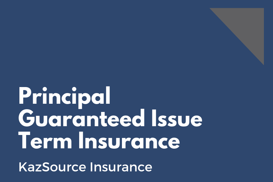 Principal Guaranteed Issue Term Insurance