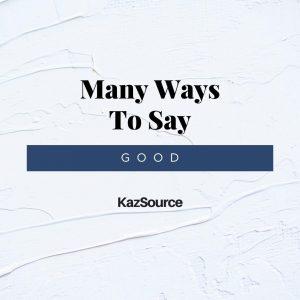 Many Ways to Say GOOD