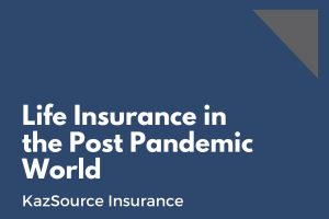Life Insurance in the Post Pandemic World